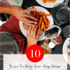 10 Ways to Treat Binge Eating Disorder